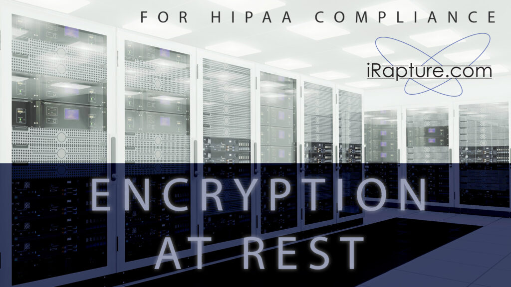 Data Encryption at Rest on Hard Drive for HIPAA